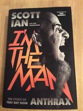 SIGNED - I'M the Man : The Story of That Guy from Anthrax by Scott Ian + Pic