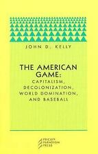 The American Game: Capitalism, Decolonization, World Domination, and Baseball (P