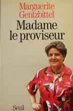 Madame Le Proviseur - Marguerite Gentzbittel - Lycée Fénelon - Carnets de métier