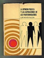 Luis Nieves Falcon La Opinion Publica Y Las Aspiraciones De Los Puertorriquenos