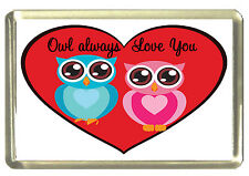 Owl Always Love You Fridge Magnet - Humour/Cartoon