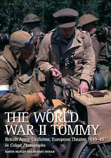 The World War II Tommy: British Army Uniforms European Theatre 1939-45 by...