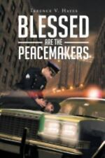 Blessed Are the Peacemakers by Terence Hayes (2014, Paperback)