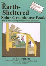The Earth Sheltered Solar Greenhouse Book by Mike Oehler, (Paperback), Mole Publ