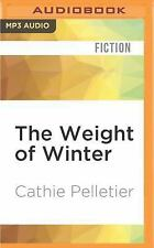 Mattagash: The Weight of Winter by Cathie Pelletier (2016, MP3 CD, Unabridged)