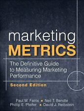 Marketing Metrics: The Definitive Guide to Measuring Marketing Performance (2nd