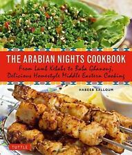 The Arabian Nights Cookbook: From Lamb Kebabs to Baba Ghanouj, Delicious Homesty