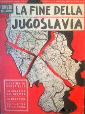 § CRONACHE DELLA GUERRA - LA FINE DELLA JUGOSLAVIA - NUMERO SPECIALE 26-4-1941