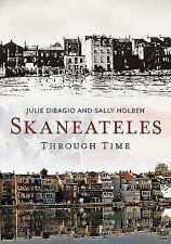 America Through Time: Skaneateles Through Time by Julie DiBagio and Sally...