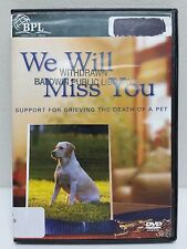 We Willl Miss You: Support for Grieving the Death of a Pet DVD Cat Dog Grief