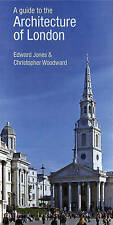 A Guide to the Architecture of London Edward Jones Christopher Woodward NEW BOOK