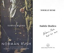 Norman Rush~SIGNED & DATED~Subtle Bodies~1st/1st + Photos! Author of Mating