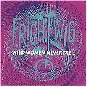 Frightwig CD Wild Women Never Die (Nr.Mint)