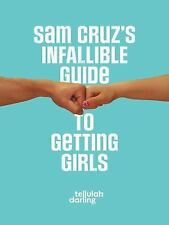 Sam Cruz's Infallible Guide to Getting Girls-ExLibrary