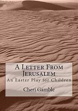 A Letter from Jerusalem : An Easter Play for Children by Cheri Gamble (2014,...