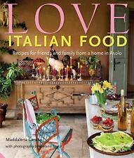 Love Italian Food: Recipes for friends and family from a home in Asolo, Caruso,