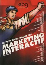 Le Petit Livre Rouge du Marketing Interactif - Brigitte Oger