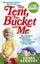 The Tent, the Bucket and Me by Emma Kennedy (Paperback, 2010)