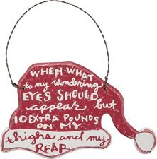 Wood Ornament Sign~When What To My Wondering Eyes Should Appear 10 Extra Pounds