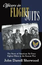 Officers in Flight Suits: The Story of American Air Force Fighter Pilots in the