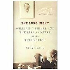 The Long Night: William L. Shirer and the Rise and Fall of the Third Reich, Wick