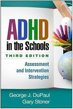ADHD in the Schools, Third Edition: Assessment and Intervention Strategies by Ge