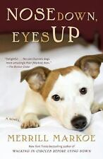 Nose Down, Eyes Up: A Novel, Markoe, Merrill, Good Book-paperback