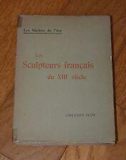 LES MAITRES DE L'ART - LES SCULPTEURS FRANCAIS DU XIIIe SIECLE - PLON