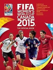 FIFA Women's World Cup Canada 2015 : The Official Book by Tanya Aldred (2015,...