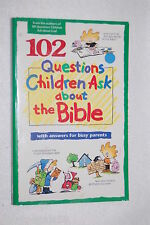 Questions Children Ask: 102 Questions Children Ask about the Bible by David R...