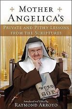Mother Angelica's Private and Pithy Lessons from the Scriptures, Mother Angelica