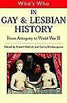 Who's Who in Gay and Lesbian History Vol. 1 : From Antiquity to World War ll...