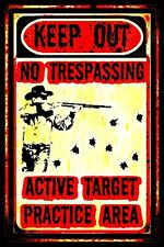 GREATEST NO TRESPASSING SIGN TARGET AREA! METAL 8X12 BEWARE KEEP OUT HUNT DECOY