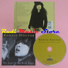 CD RONNIE SPECTOR The last of the rock stars 2006 EDEL 0170302RAF (Xs8)lp mc dvd