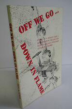 OFF WE GO Down in Flames by Al Altvater, WWII Prisoner of War, Signed +