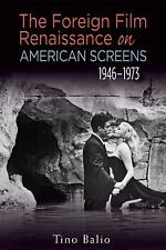 Wisconsin Film Studies: The Foreign Film Renaissance on American Screens,...