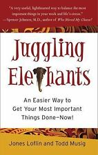 Juggling Elephants : An Easier Way to Get Your Most Important Things Done--Now!