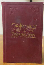 HEROINES OF MORMONDOM - 2nd  book in the NOBLE WOMEN'S LIVES SERIES - 1884 Ed.