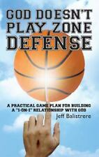 "God Doesn't Play Zone Defense: A Practical Game Plan For Building a ""1-on-1"" Re"