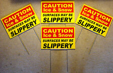 """(4) CAUTION - ICE & SNOW SLIPPERY  8"""" x12"""" Plastic Coroplast Signs with Stakes"""