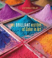 The Brilliant History of Color in Art by Victoria Finlay (2014, Hardcover)