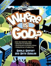 Where Is God? (Discipleship Junction) by Naylor, Beth, Seifert, Sheila
