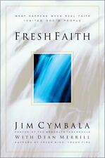 Fresh Faith:  What Happens When Real Faith Ignites God's People, Jim Cymbala, Go