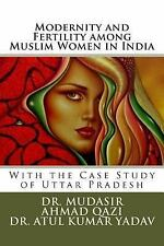 Modernity and Fertility among Muslim Women in India : With the Case Study of...