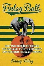 Finley Ball : How Two Baseball Outsiders Turned the Oakland a's into a...