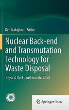 Nuclear Back-End and Transmutation Technology for Waste Disposal : Beyond the...