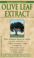 NATURE'S ANTIBIOTIC: Olive Leaf Extract by Dr Morton Walker (1997, Paperback)