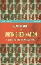 The Unfinished Nation Vol. 2 : A Concise History of the American People by Alan…