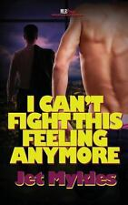 I Can't Fight This Feeling Anymore by Jet Mykles (2013, Paperback)