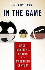 In the Game: Race, Identity, and Sports in the Twentieth Century-ExLibrary